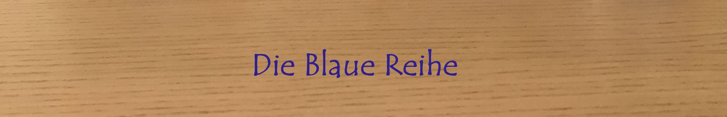 Die blaue Reihe